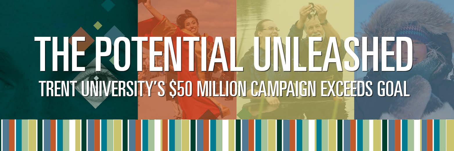 Trent University's 50 Million Campaign Exceeds Goal