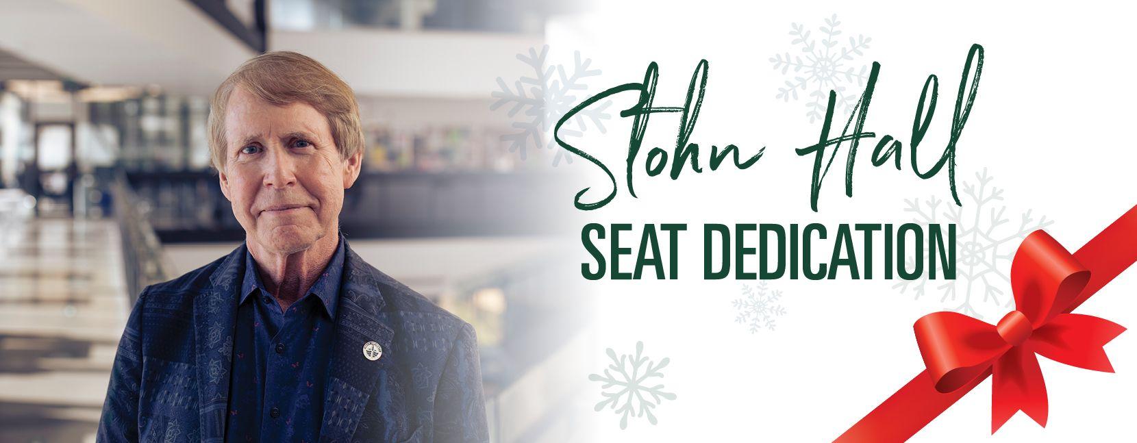 Stohn Hall Seat Dedication
